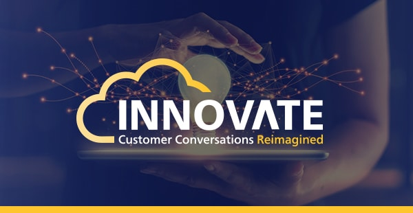 INNOVATE Digital Series: Accelerating Digital Transformation to Deliver Exceptional Customer Conversations (NAM/EMEA)